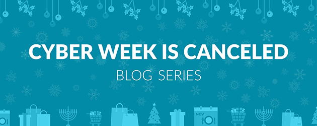 "<span style= ""font-weight:300; font-size:70%;"">Cyber Week is Canceled Blog Series:</span> <br> <span style= ""line-height: 150%;"">Savvy Consumers Will Shop Early In Anticipation Of Product Shortage</span>"